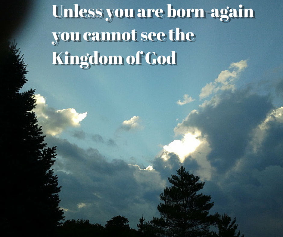 Unless you are born-again