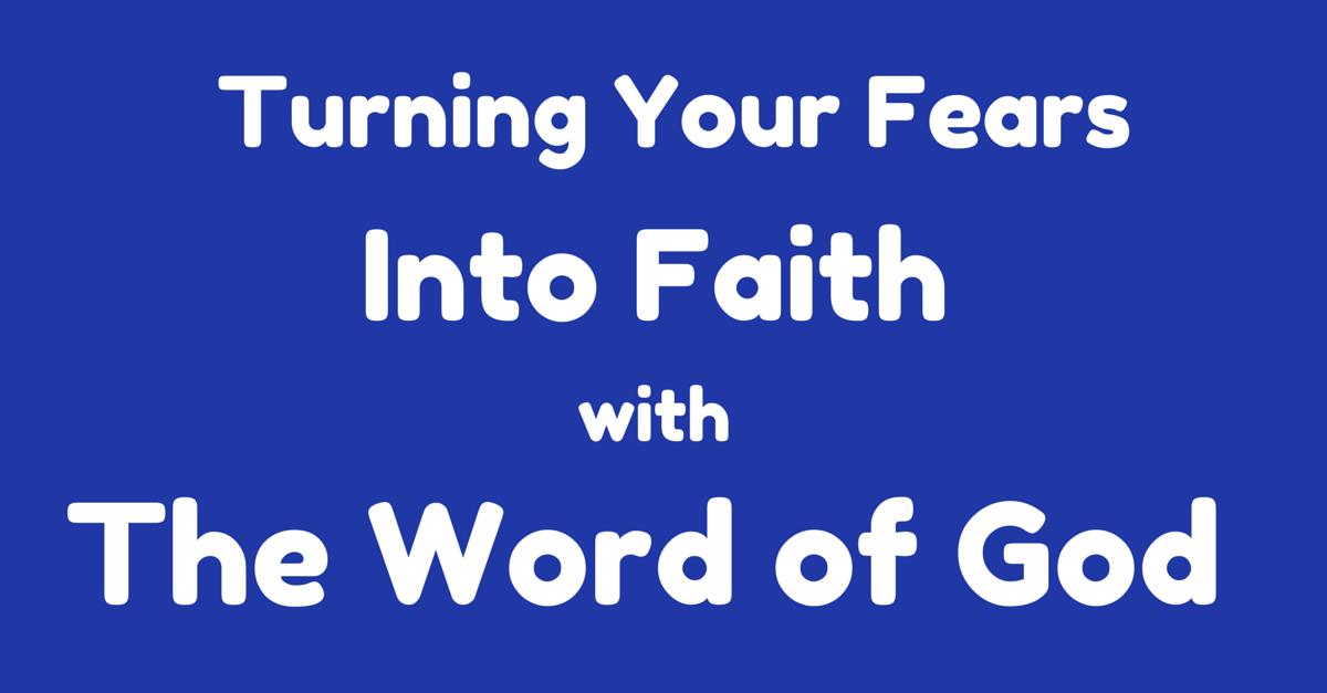 Turn Fear into Faith