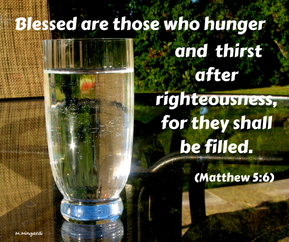Hunger and thirst to be righteous